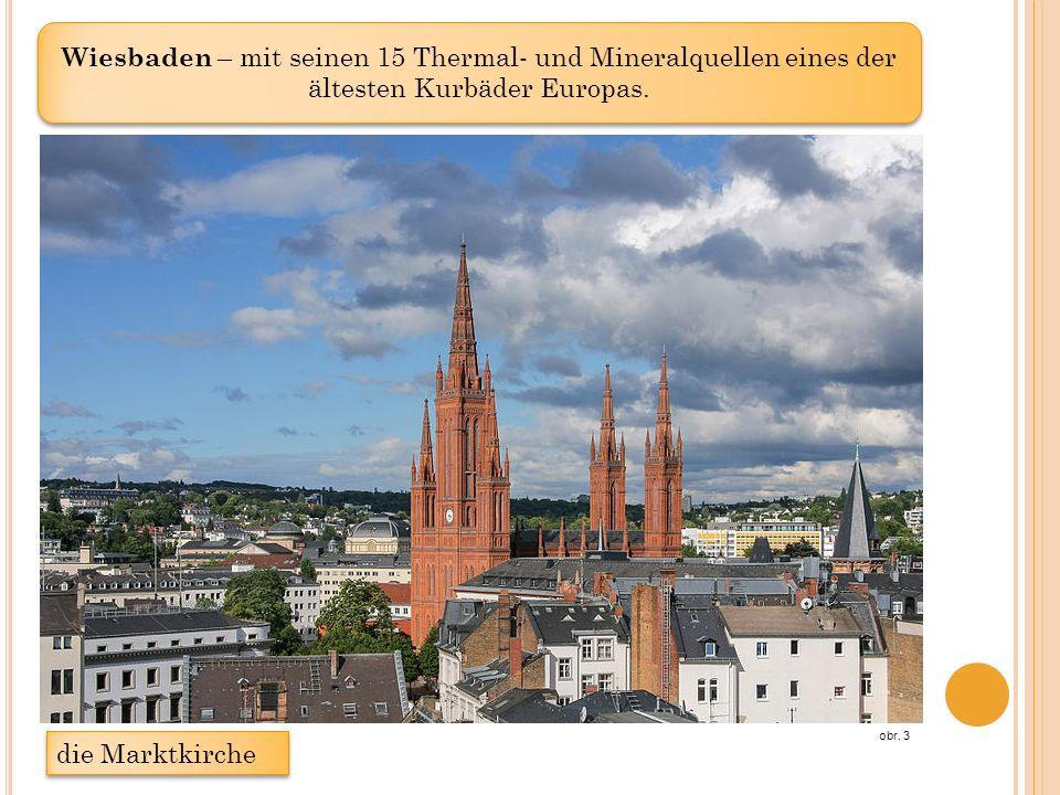 Wiesbaden – mit seinen 15 Thermal- und Mineralquellen eines der ältesten Kurbäder Europas.