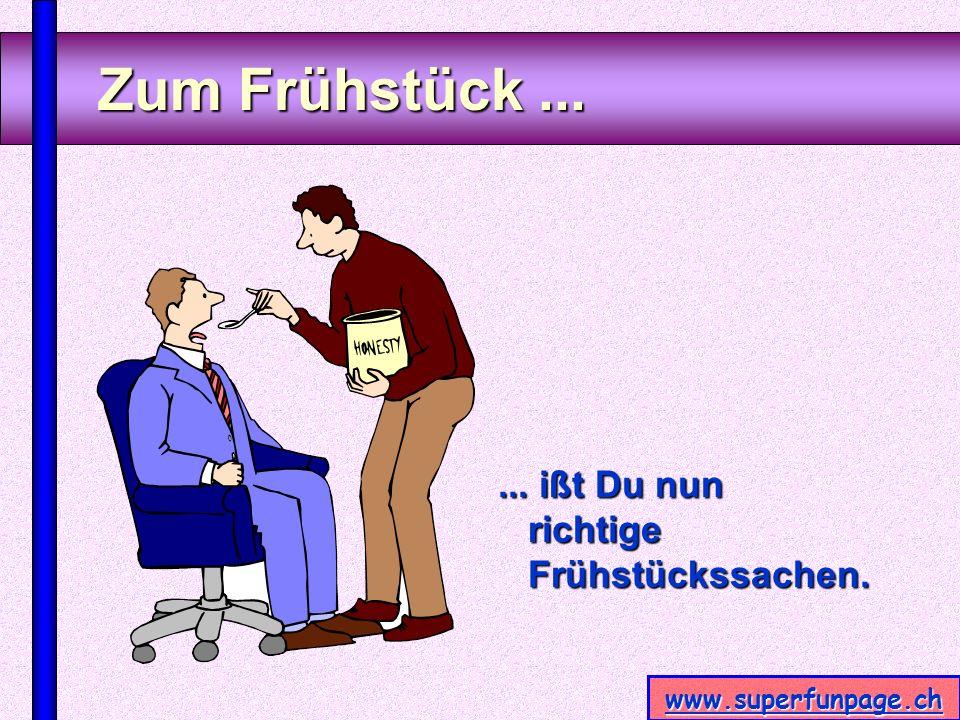 www.superfunpage.ch Eine Acht-Mark-Flasche Wein...... ist nicht mehr nach Deinem Geschmack.