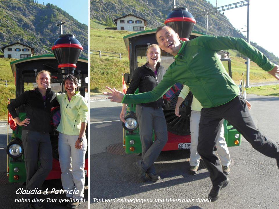Claudia & Patricia haben diese Tour gewünscht Toni wird «eingeflogen» und ist erstmals dabei!