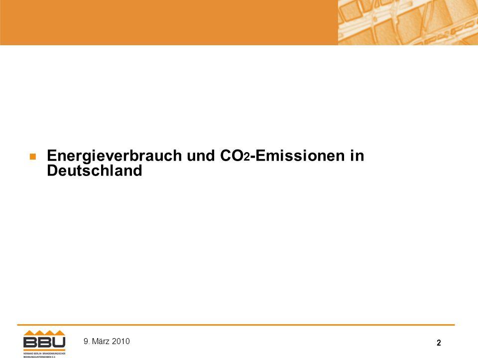 2 9. März 2010 Energieverbrauch und CO 2 -Emissionen in Deutschland