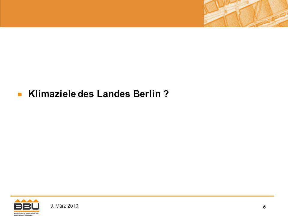 5 9. März 2010 Klimaziele des Landes Berlin