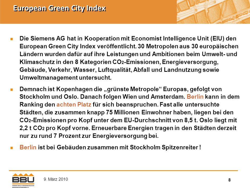 8 9. März 2010 European Green City Index Die Siemens AG hat in Kooperation mit Economist Intelligence Unit (EIU) den European Green City Index veröffe