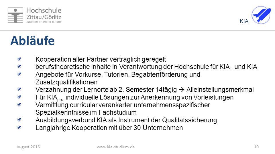 KIA Abläufe 10August 2015www.kia-studium.de Kooperation aller Partner vertraglich geregelt berufstheoretische Inhalte in Verantwortung der Hochschule
