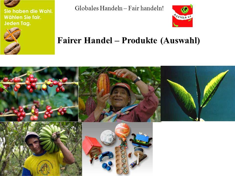 Globales Handeln – Fair handeln! Fairer Handel – Produkte (Auswahl)