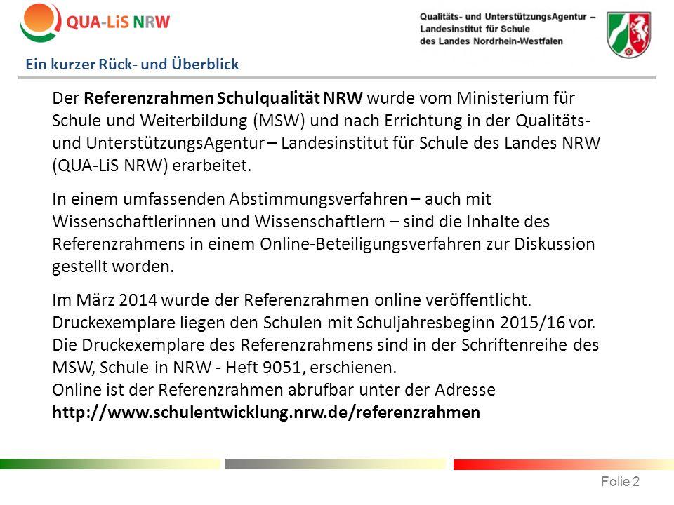 Ein kurzer Rück- und Überblick Der Referenzrahmen Schulqualität NRW wurde vom Ministerium für Schule und Weiterbildung (MSW) und nach Errichtung in de