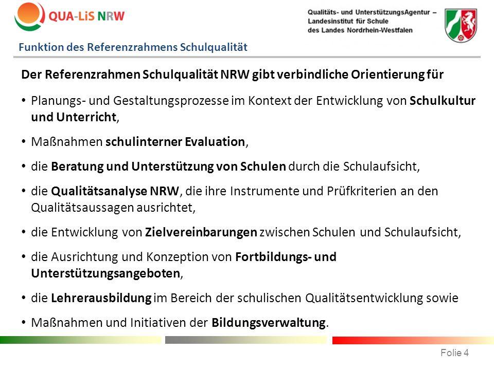 Der Referenzrahmen Schulqualität NRW gibt verbindliche Orientierung für Planungs- und Gestaltungsprozesse im Kontext der Entwicklung von Schulkultur u
