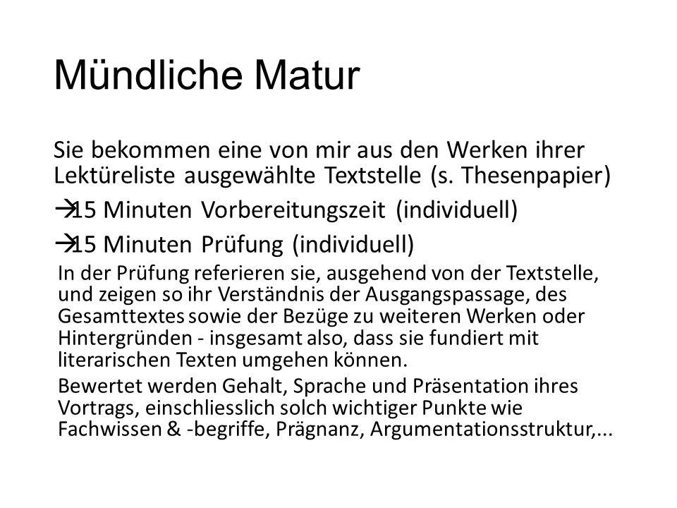 Lektüreliste (in Absprache mit mir!) 8-10 Werke/Werkgruppen selbständig vorbereiten Deutsche Literatur (einzelne Ausnahmen möglich) Werke aus allen drei Gattungen Werke aus min.