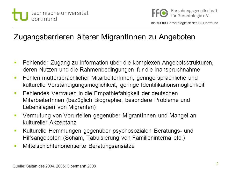 Institut für Gerontologie an der TU Dortmund 15 Zugangsbarrieren älterer MigrantInnen zu Angeboten  Fehlender Zugang zu Information über die komplexe