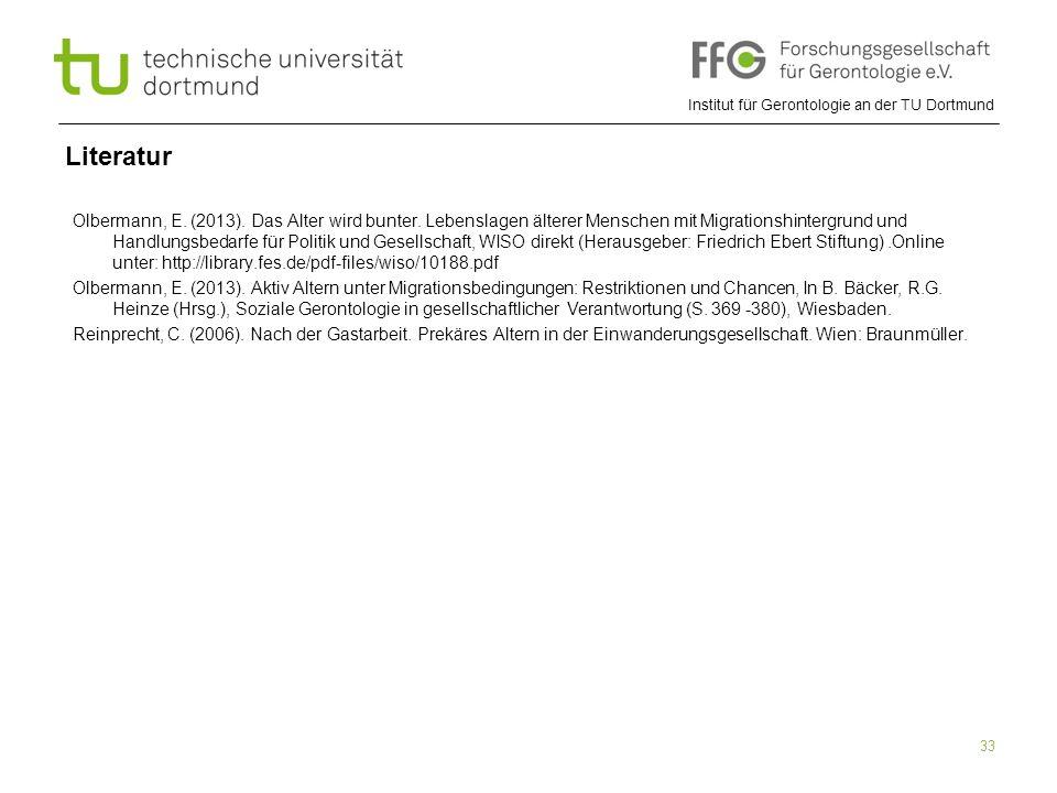 Institut für Gerontologie an der TU Dortmund 33 Literatur Olbermann, E. (2013). Das Alter wird bunter. Lebenslagen älterer Menschen mit Migrationshint