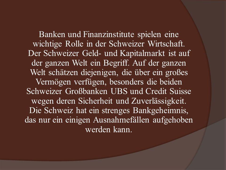 Banken und Finanzinstitute spielen eine wichtige Rolle in der Schweizer Wirtschaft.