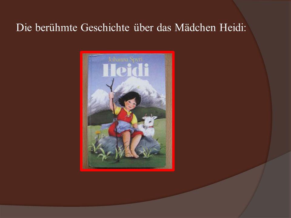 Die berühmte Geschichte über das Mädchen Heidi: