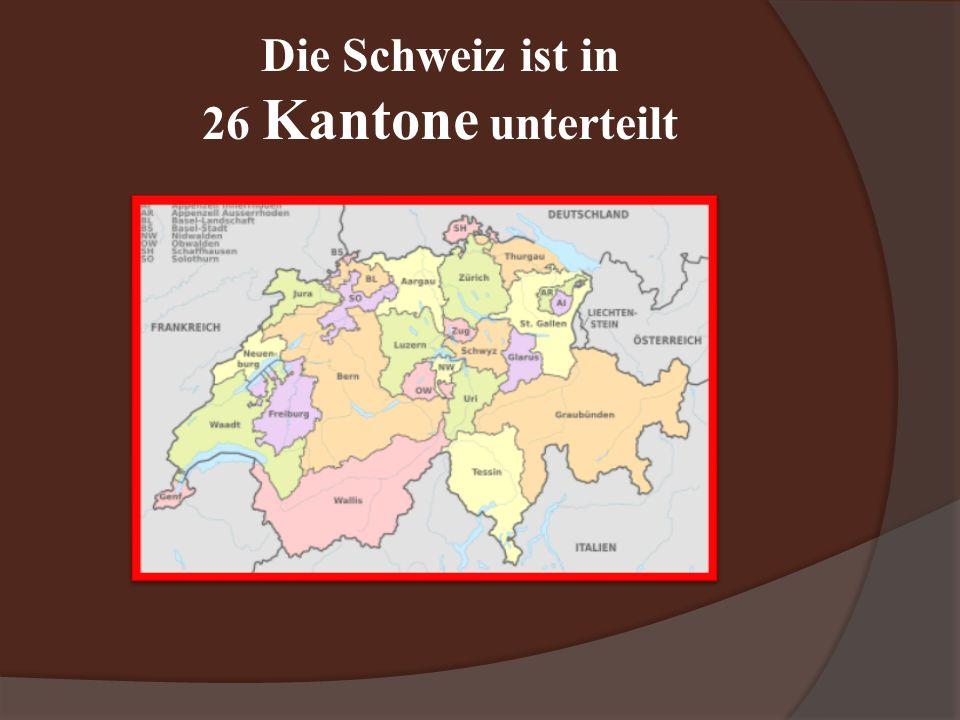 Die Schweiz ist in 26 Kantone unterteilt