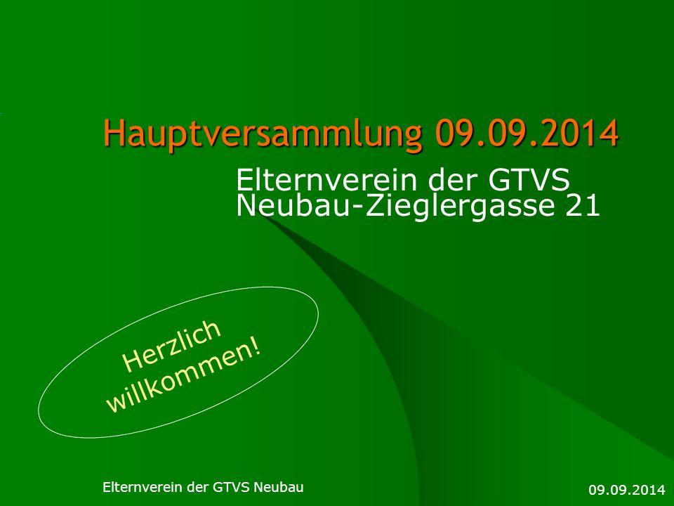 09.09.2014 Elternverein der GTVS Neubau Hauptversammlung 09.09.2014 Elternverein der GTVS Neubau-Zieglergasse 21 Herzlich willkommen!