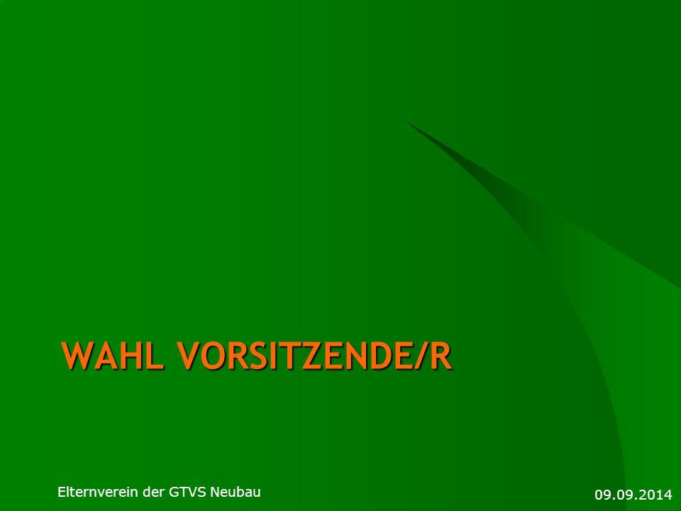 WAHL VORSITZENDE/R 09.09.2014 Elternverein der GTVS Neubau