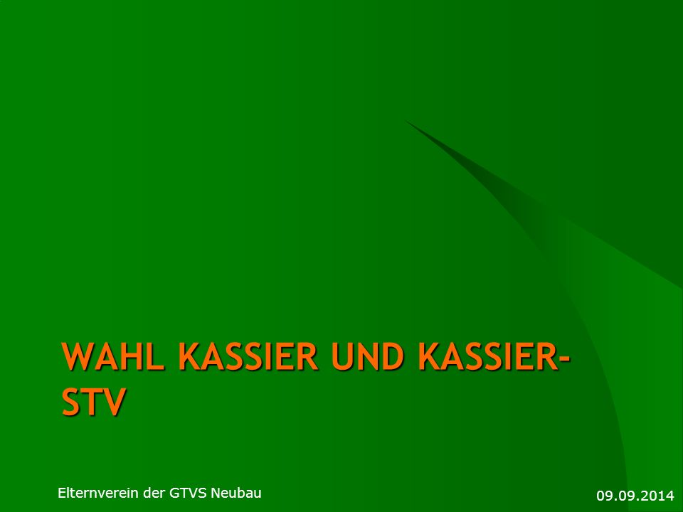 WAHL KASSIER UND KASSIER- STV 09.09.2014 Elternverein der GTVS Neubau