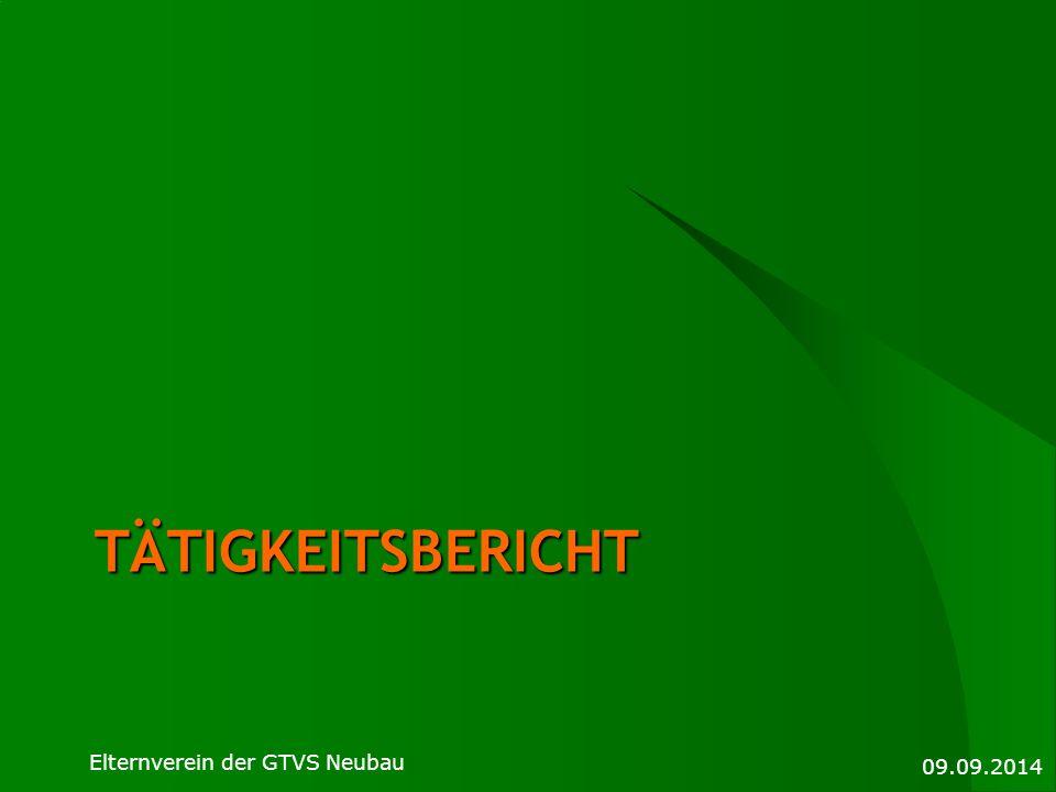 TÄTIGKEITSBERICHT 09.09.2014 Elternverein der GTVS Neubau