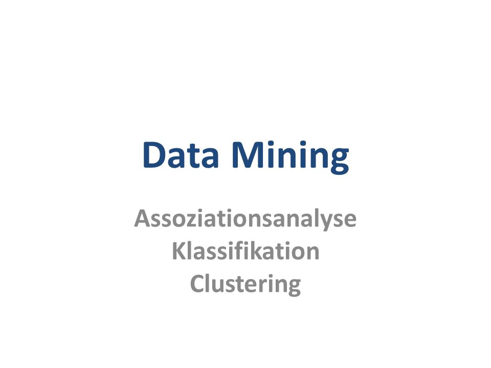 Data Mining22 Verkaufstransaktionen Warenkörbe Finde alle Assoziationsregeln L  R – mit einem Support größer als minsupp und – einer Konfidenz von mindestens minconf Dazu sucht man zunächst die sogenannten frequent itemsets (FI), also Produktmengen, die in mindestens minsupp der Einkaufswägen/ Transaktionen enthalten sind Der A Priori-Algorithmus basiert auf der Erkenntnis, dass alle Teilmengen eines FI auch FIs sein müssen VerkaufsTransaktionen TransIDProdukt 111Drucker 111Papier 111PC 111Toner 222PC 222Scanner 333Drucker 333Papier 333Toner 444Drucker 444PC 555Drucker 555Papier 555PC 555Scanner 555Toner