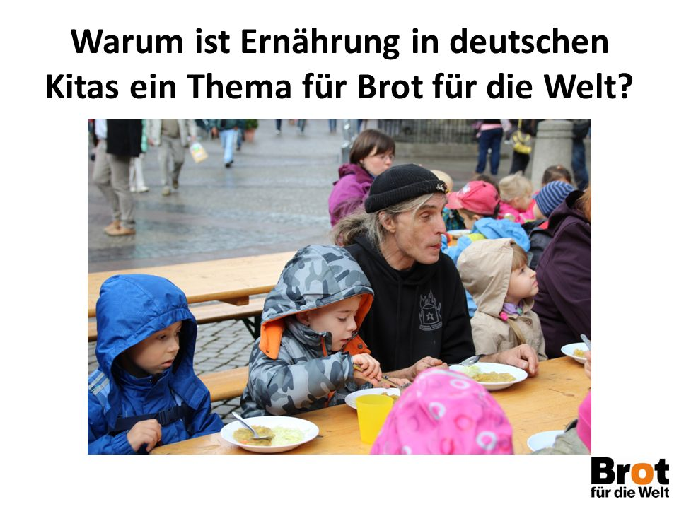 Warum ist Ernährung in deutschen Kitas ein Thema für Brot für die Welt?