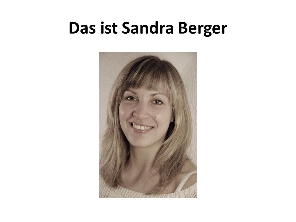 Das ist Sandra Berger