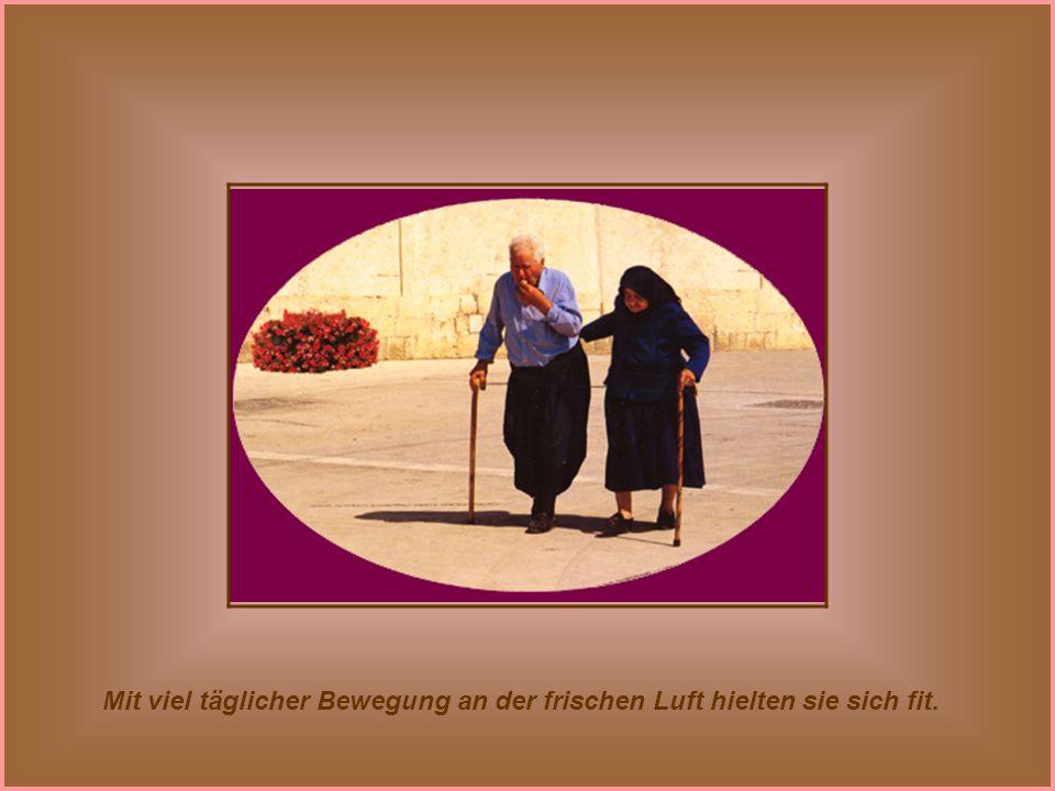 Trotz ihres hohen Alters waren sie kaum krank, dank der Frau, die immer auf gesunde Ernährung achtete.