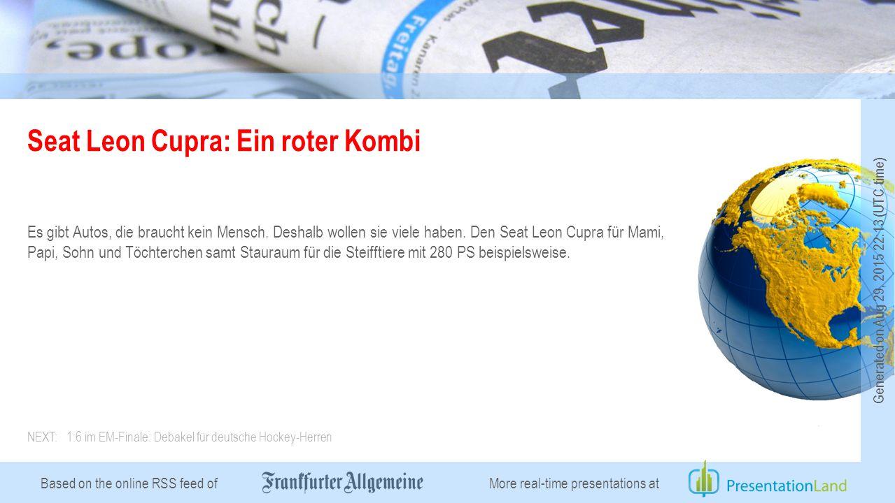 Based on the online RSS feed of Seat Leon Cupra: Ein roter Kombi Es gibt Autos, die braucht kein Mensch.