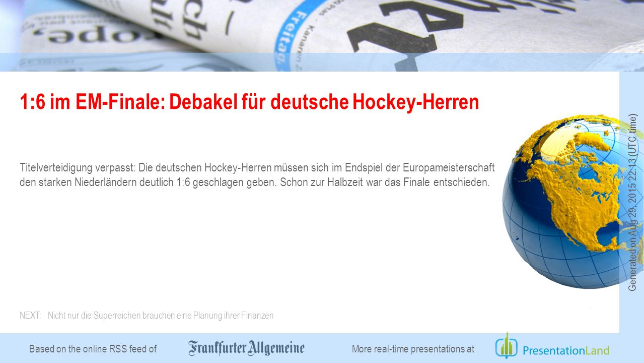 Based on the online RSS feed of 1:6 im EM-Finale: Debakel für deutsche Hockey-Herren Titelverteidigung verpasst: Die deutschen Hockey-Herren müssen si
