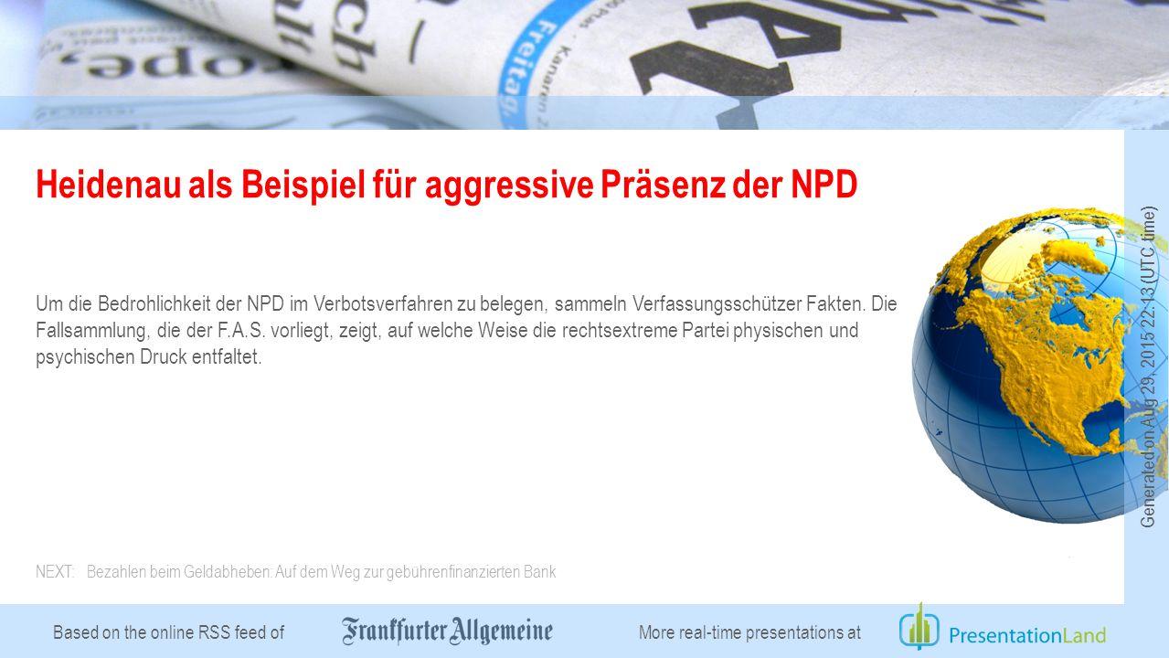Based on the online RSS feed of Heidenau als Beispiel für aggressive Präsenz der NPD Um die Bedrohlichkeit der NPD im Verbotsverfahren zu belegen, sammeln Verfassungsschützer Fakten.