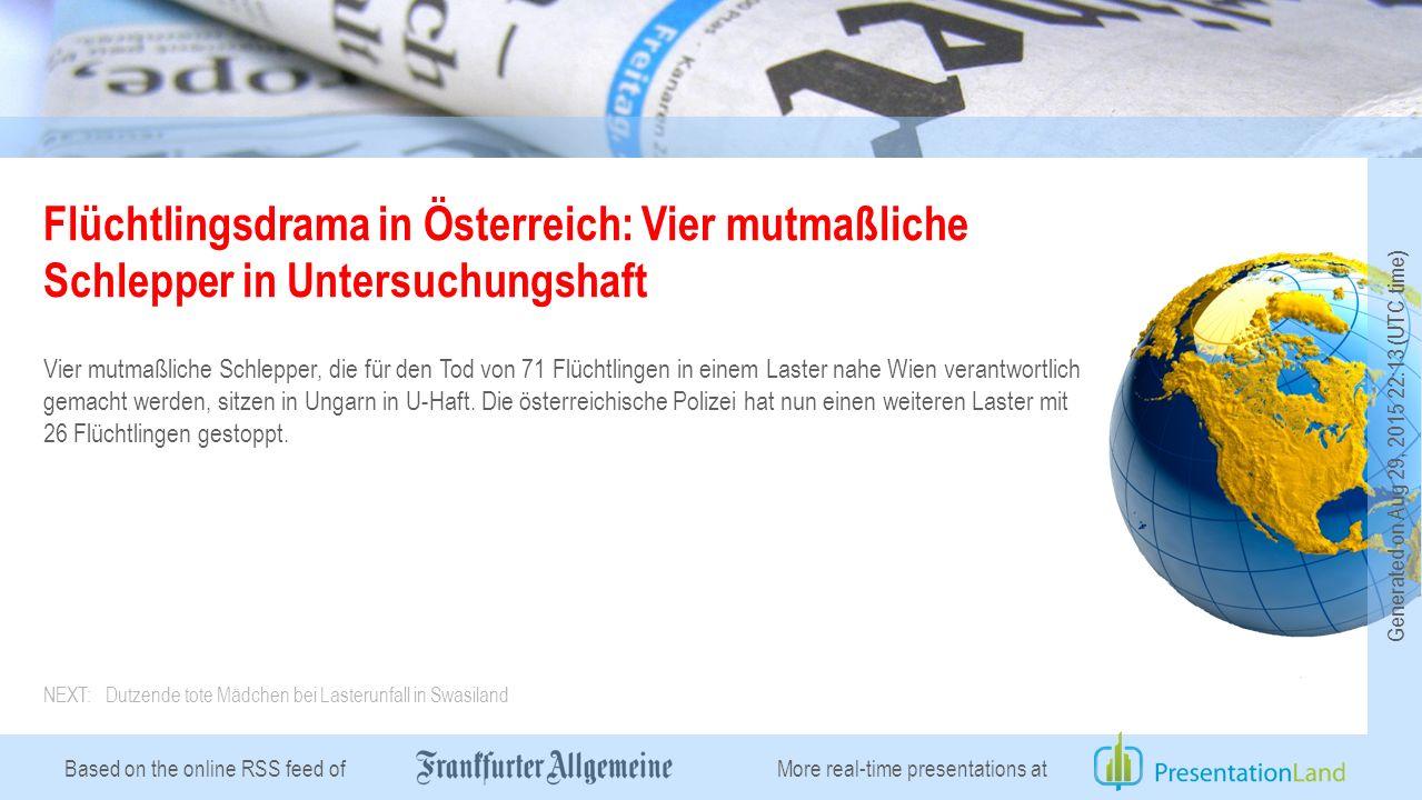 Based on the online RSS feed of Flüchtlingsdrama in Österreich: Vier mutmaßliche Schlepper in Untersuchungshaft Vier mutmaßliche Schlepper, die für den Tod von 71 Flüchtlingen in einem Laster nahe Wien verantwortlich gemacht werden, sitzen in Ungarn in U-Haft.
