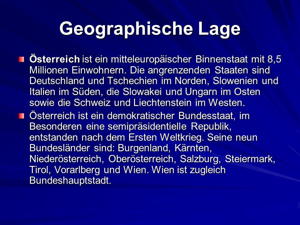 Geographische Lage Österreich ist ein mitteleuropäischer Binnenstaat mit 8,5 Millionen Einwohnern.