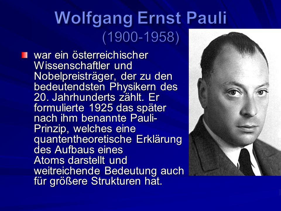 war ein österreichischer Wissenschaftler und Nobelpreisträger, der zu den bedeutendsten Physikern des 20.
