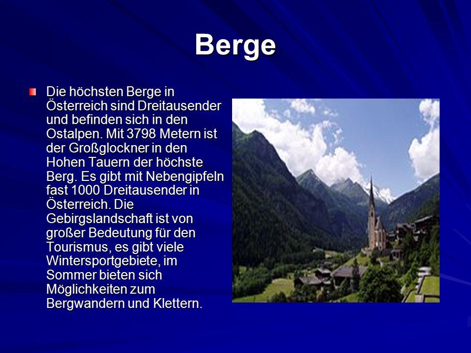 Berge Die höchsten Berge in Österreich sind Dreitausender und befinden sich in den Ostalpen.