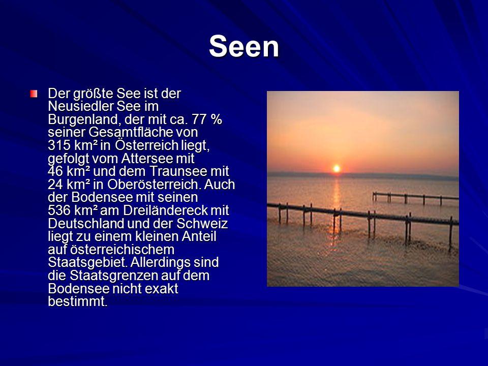 Seen Der größte See ist der Neusiedler See im Burgenland, der mit ca.