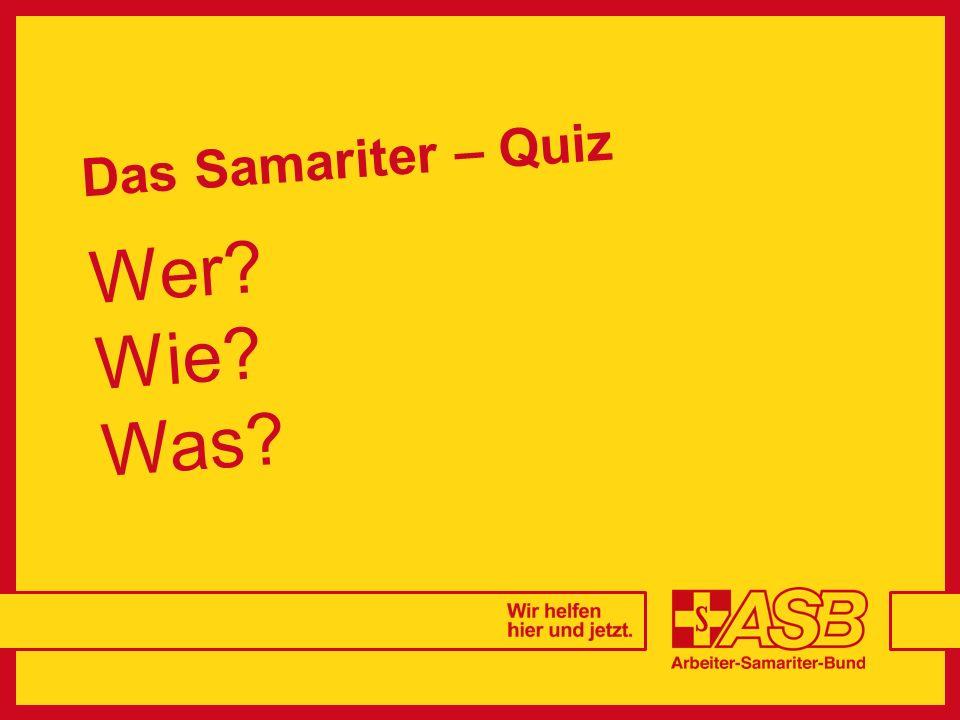 Das Samariter – Quiz Wer? Wie? Was?