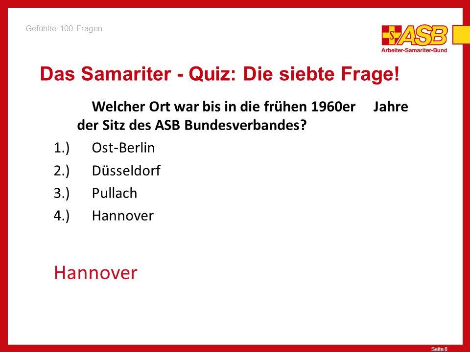 Seite 9 Das Samariter - Quiz: Die achte Frage.Im ASB gibt es die Bezeichnung SHL.