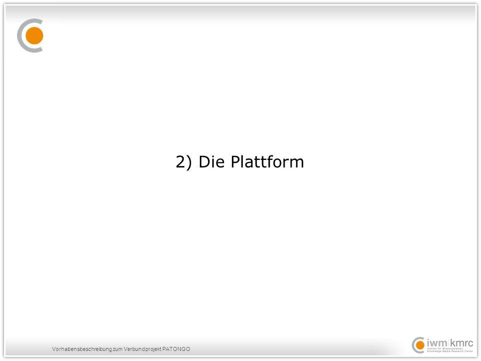 Vorhabensbeschreibung zum Verbundprojekt PATONGO 2) Die Plattform