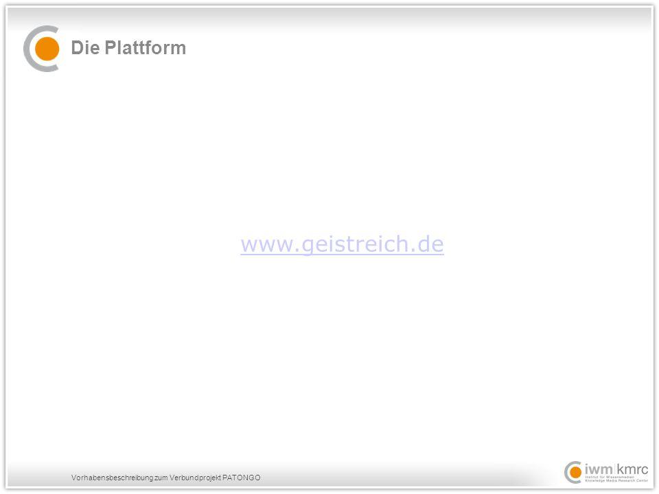 Vorhabensbeschreibung zum Verbundprojekt PATONGO Die Plattform www.geistreich.de