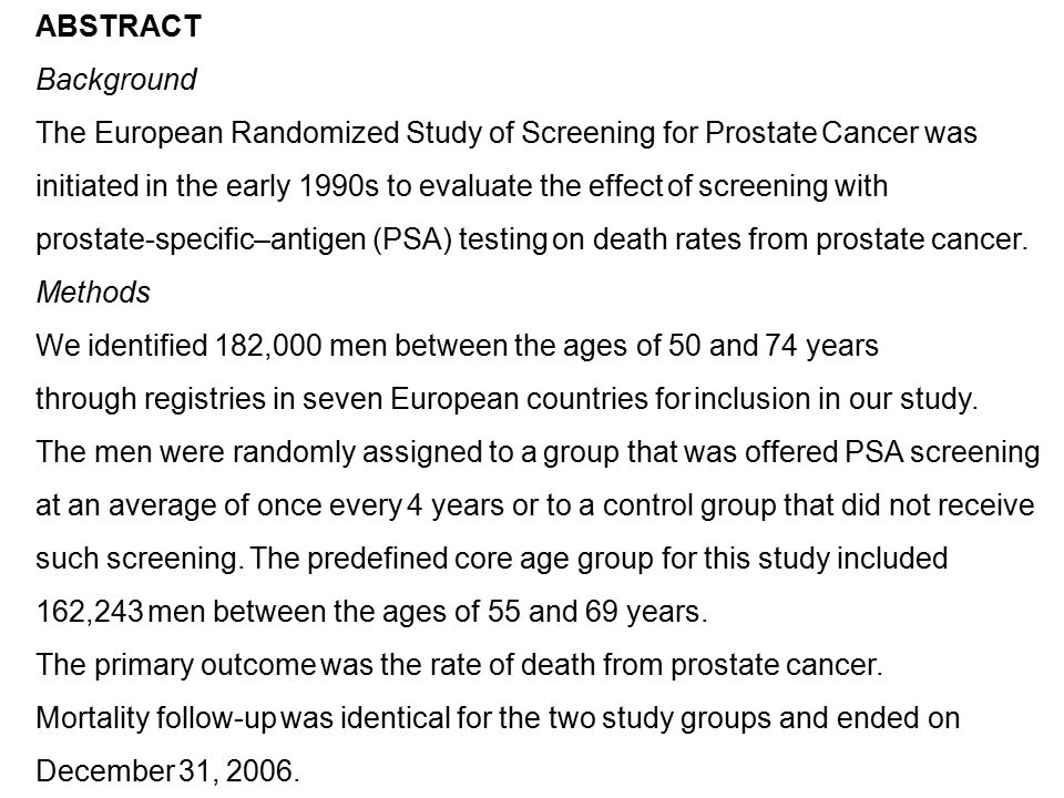 ABSTRACT Background The European Randomized Study of Screening for Prostate Cancer was initiated in the early 1990s to evaluate the effect of screenin