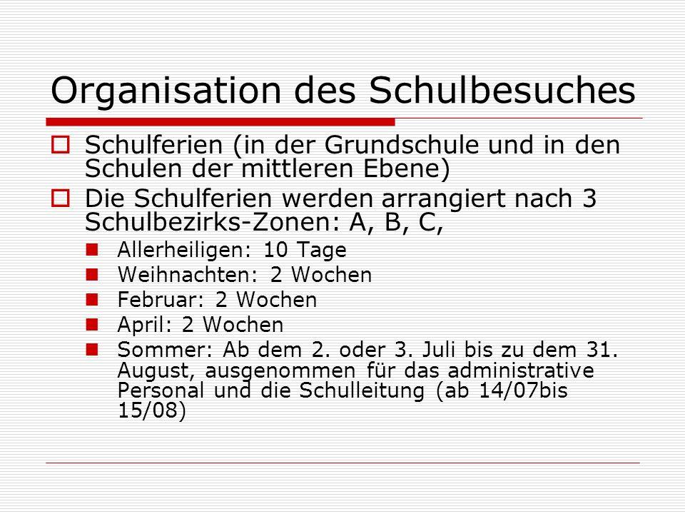 Organisation des Schulbesuches  Schulferien (in der Grundschule und in den Schulen der mittleren Ebene)  Die Schulferien werden arrangiert nach 3 Sc
