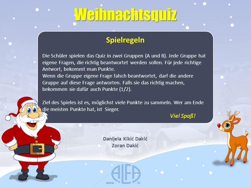 Weihnachtsquiz Spielregeln Die Schüler spielen das Quiz in zwei Gruppen (A und B). Jede Gruppe hat eigene Fragen, die richtig beantwortet werden solle