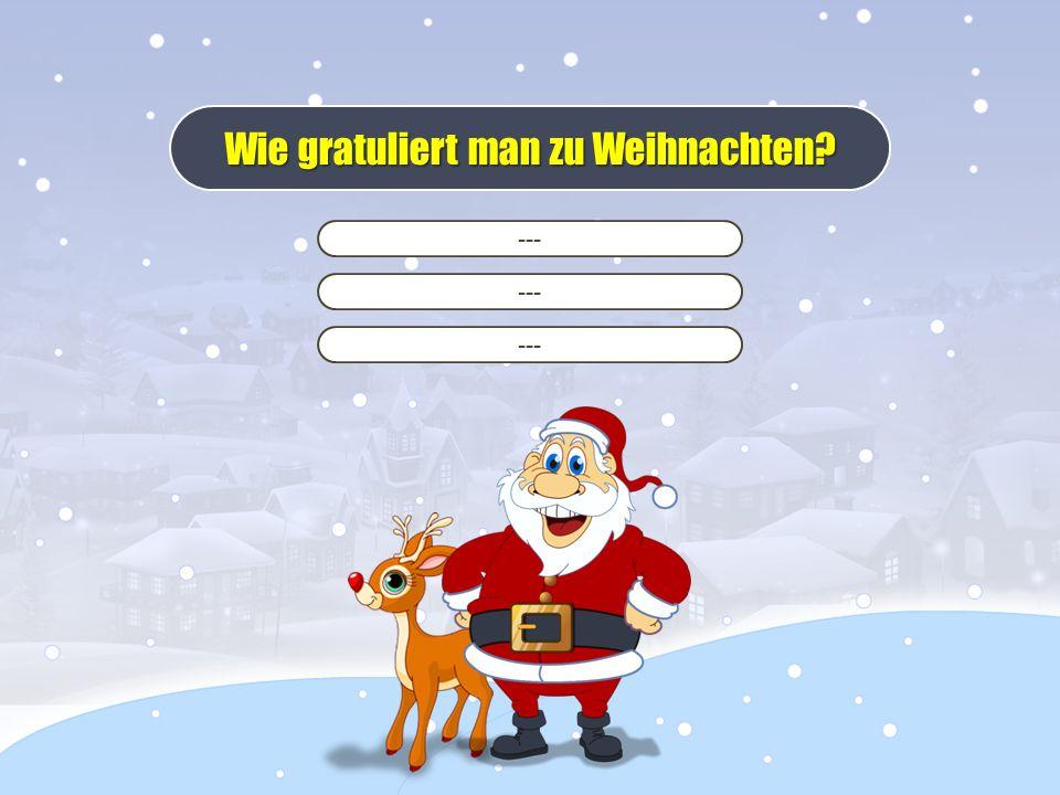 --- Wie gratuliert man zu Weihnachten?