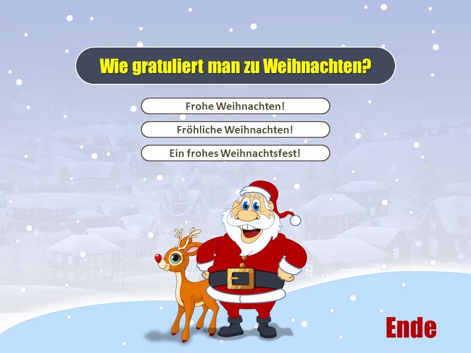 Frohe Weihnachten! Fröhliche Weihnachten! Ein frohes Weihnachtsfest! Wie gratuliert man zu Weihnachten? Ende