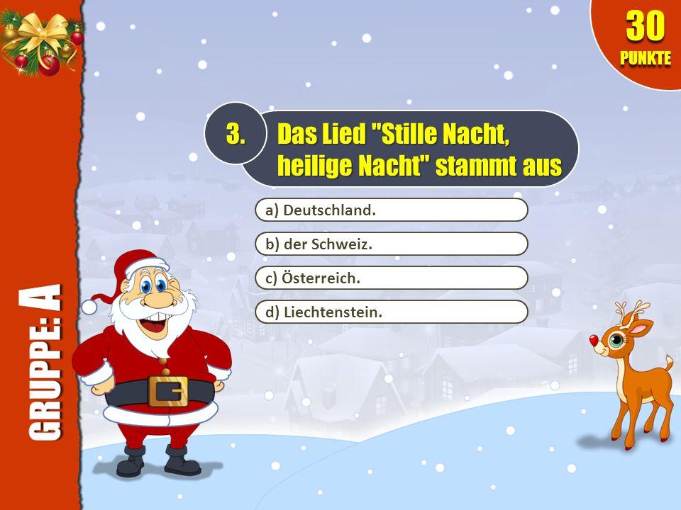 a) Deutschland. b) der Schweiz. c) Österreich. d) Liechtenstein. 3. Das Lied