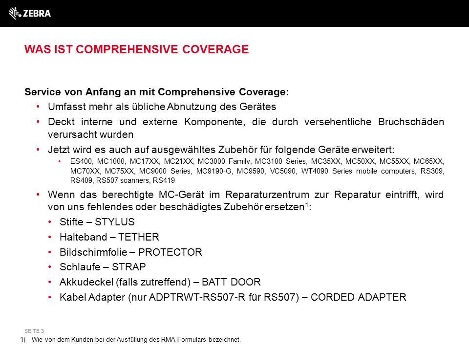 WAS IST COMPREHENSIVE COVERAGE Service von Anfang an mit Comprehensive Coverage: Umfasst mehr als übliche Abnutzung des Gerätes Deckt interne und exte