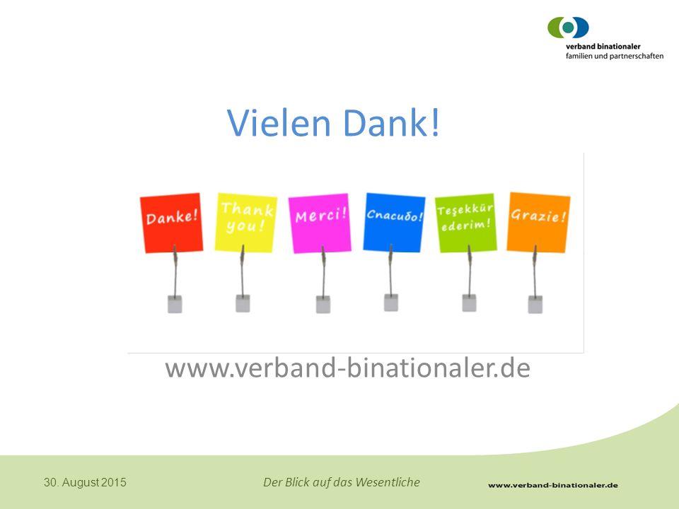 Der Blick auf das Wesentliche 30. August 2015 Vielen Dank! www.verband-binationaler.de