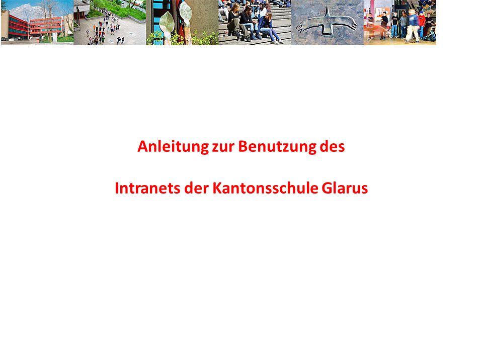 Anleitung zur Benutzung des Intranets der Kantonsschule Glarus