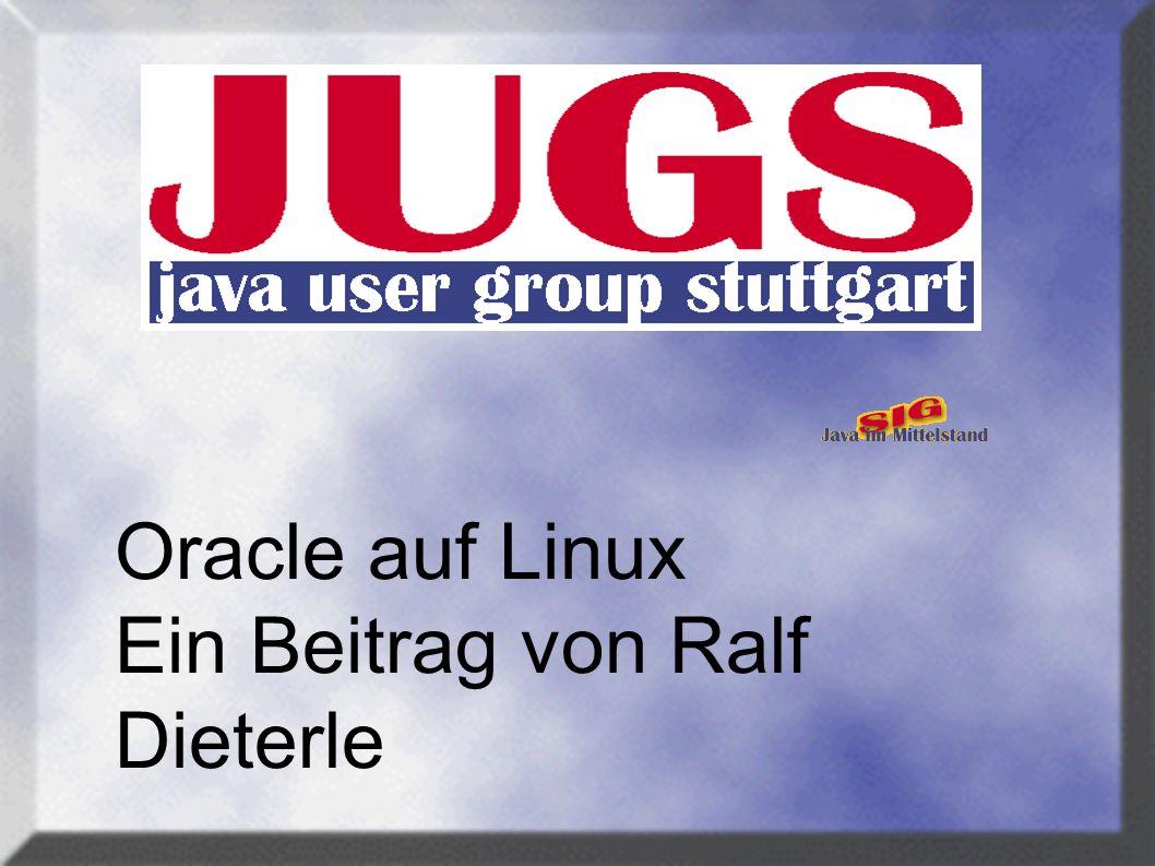 Oracle auf Linux Ein Beitrag von Ralf Dieterle