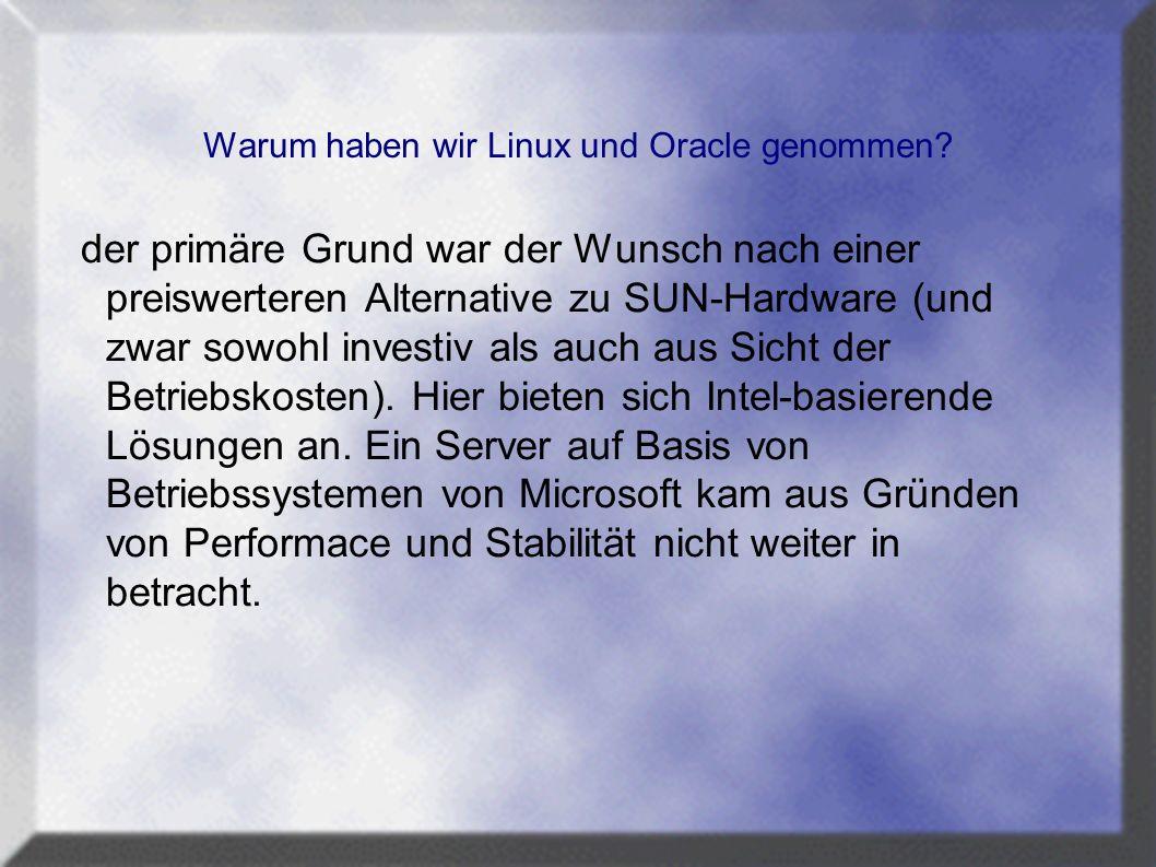 Warum haben wir Linux und Oracle genommen.