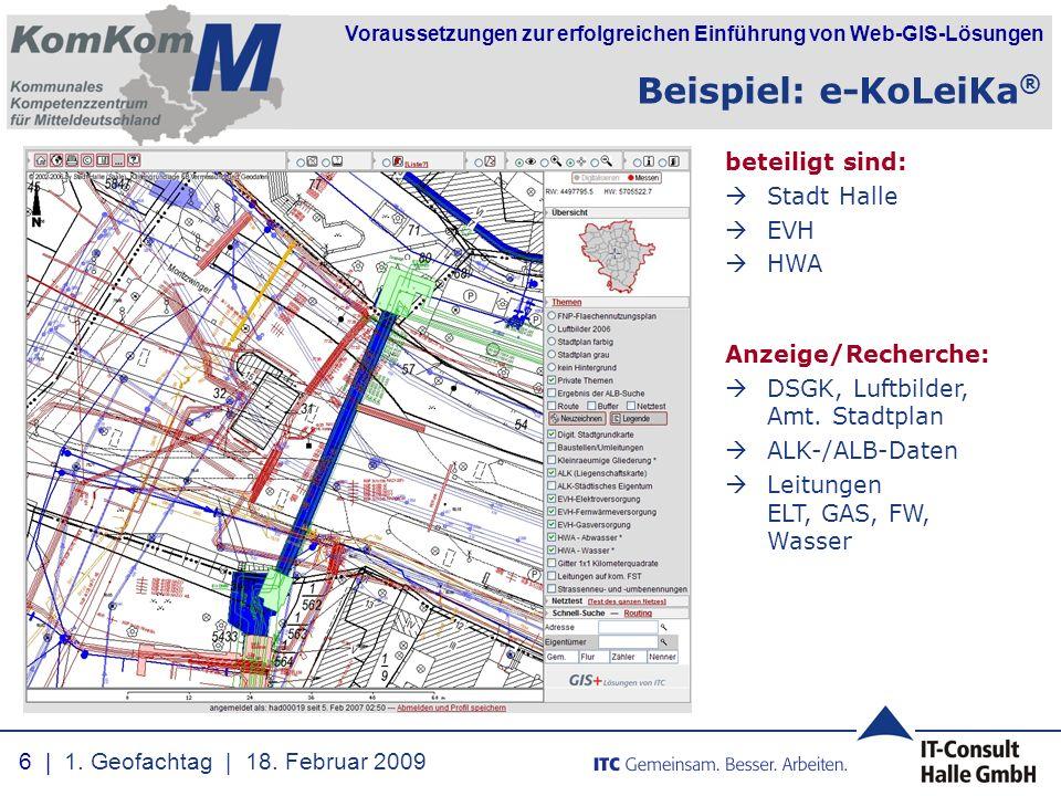 Voraussetzungen zur erfolgreichen Einführung von Web-GIS-Lösungen Anzeige/Recherche:  DSGK, Luftbilder, Amt. Stadtplan  ALK-/ALB-Daten  Leitungen E