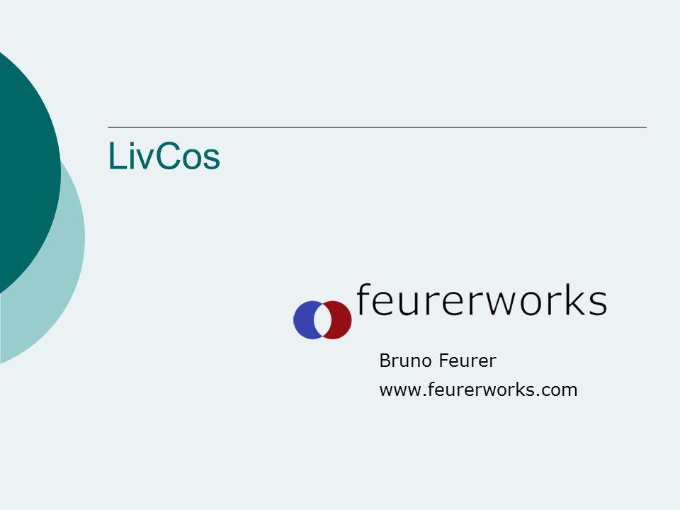 Bruno Feurer www.feurerworks.com LivCos