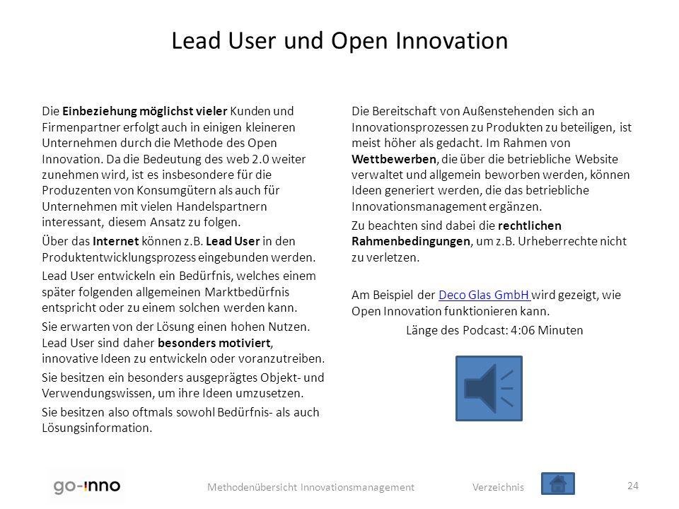 Methodenübersicht Innovationsmanagement Verzeichnis Lead User und Open Innovation Die Einbeziehung möglichst vieler Kunden und Firmenpartner erfolgt a